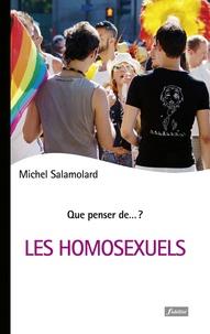Michel Salamolard - Les homosexuels - Un regard neuf sur nos identités sexuelles.