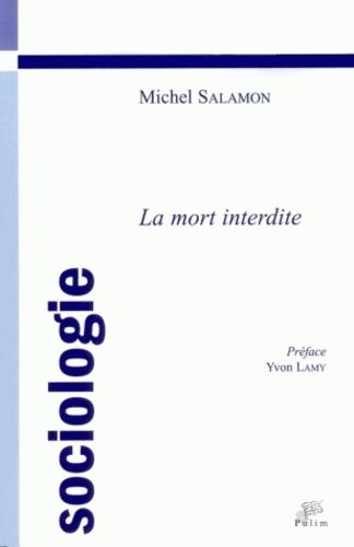 Michel Salamon - La mort interdite.