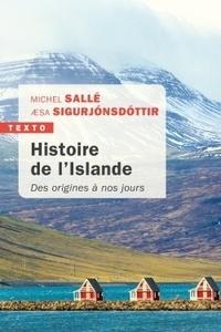 Michel Sallé et Aesa Sigurjonsdottir - Histoire de l'Islande - Des origines à nos jours.
