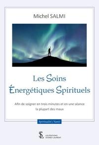 Genèse de la bibliothèque Les soins énergétiques spirituels  - Afin de soigner en trois minutes et en une séance la plupart des maux en francais 9791032633137 CHM par Michel Salmi
