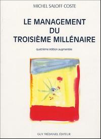 Michel Saloff Coste - Le management du troisième millénaire - Anticiper, créer, innover ; Introduction à une nouvelle gouvernance pour un développement durable dans la société de l'information.