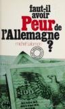 Michel Salomon - Faut-il avoir peur de l'Allemagne ?.
