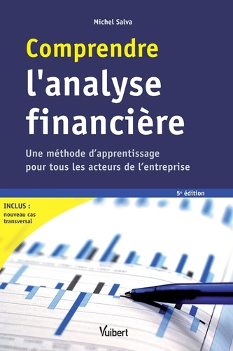 Michel Salva et Michel Salva - Comprendre l'analyse financière - Une méthode d'apprentissage pour tous les acteurs de l'entreprise.