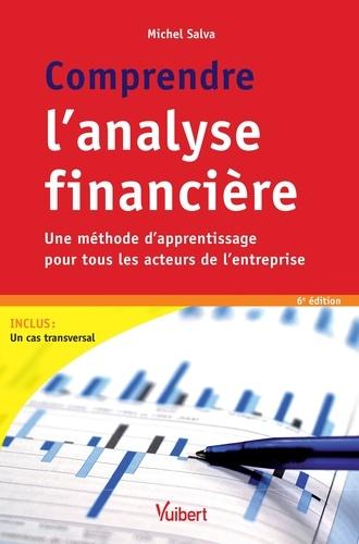 Comprendre l'analyse financière. Une méthode d'apprentissage pour tous les acteurs de l'entreprise 6e édition