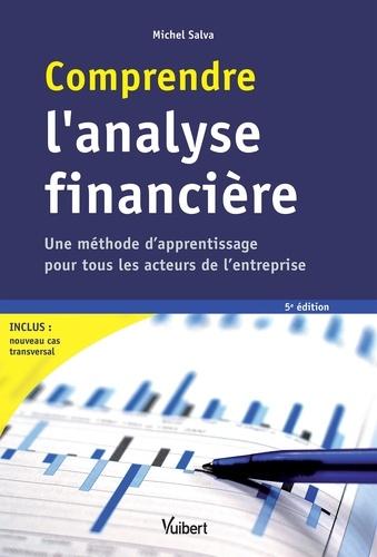 Michel Salva - Comprendre l'analyse financière - Une méthode d'apprentissage pour tous les acteurs de l'entreprise.