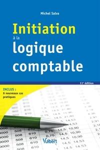 Michel Salva et Michel Salva - Initiation à la logique comptable 2017.