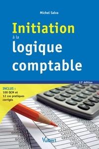 Michel Salva - Initiation à la logique comptable.
