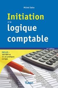 Michel Salva et Michel Salva - Initiation à la logique comptable.