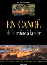 Michel Salvadori - En canoë - De la rivière à la mer.