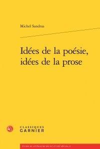 Michel Sandras - Idées de la poésie, idées de la prose.