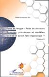 Michel Santacroce - Faits de langue - Faits de discours, Données, processus et modèles, Qu'est-ce qu'un fait linguistique - Volume 2.