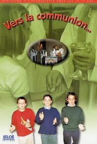 Michel Santier - Vers la Communion - Initiation à l'Eucharistie pour les 12-15 ans.