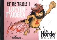 Michel Sanz - La horde Tome 3 : Et de trois ! Lucyen t'aidera.