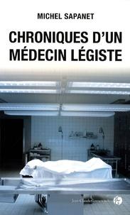 Michel Sapanet - Chroniques d'un médecin légiste.