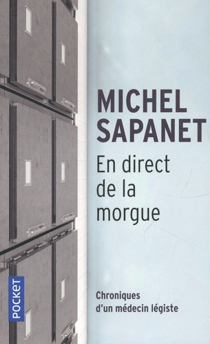 Michel Sapanet - En direct de la morgue - Chroniques d'un médecin legiste.