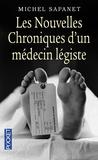 Michel Sapanet - Les nouvelles chroniques d'un médecin légiste.