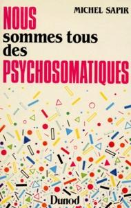 Nous sommes tous des psychosomatiques.pdf