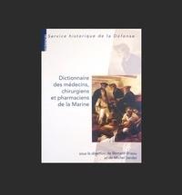 Michel Sardet et Bernard Brisou - Dictionnaire des médecins, chirurgiens et pharmaciens de la Marine.