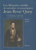 Michel Sardet - Les mémoires inédits du naturaliste circumnavigateur Jean-René Quoy - Un témoignage exceptionnel sur la société du XIXe siècle.