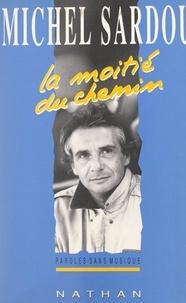 Michel Sardou - La moitié du chemin.