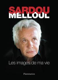 Michel Sardou et Richard Melloul - Les images de ma vie.