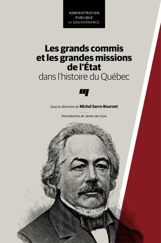Les grands commis et les grandes missions de l'État dans l'histoire du Québec