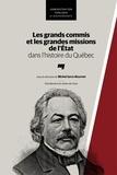 Michel Sarra-Bournet - Les grands commis et les grandes missions de l'État dans l'histoire du Québec.