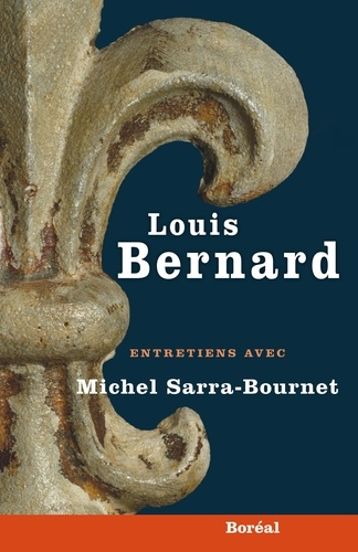 Michel Sarra-Bournet - Louis Bernard - Entretiens.