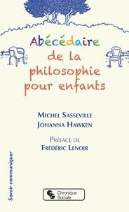 Michel Sasseville et Johanna Hawken - Abécédaire de la philosophie pour enfants.