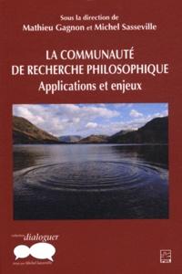 Michel Sasseville et Mathieu Gagnon - La communauté de recherche philosophique - Applications et enjeux.