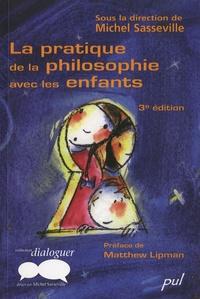 Michel Sasseville - La pratique de la philosophie avec les enfants.
