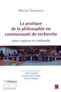 Michel Sasseville - La pratique de la philosophie en communauté de recherche : entre rupture et continuité.