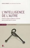Michel Sauquet - L'Intelligence de l'autre - Prendre en compte les différences culturelles dans un monde à gérer en commun.