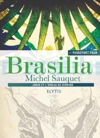 Michel Sauquet - Passeport pour Brasilia - Jonas et l'oiseau du Cerrado.