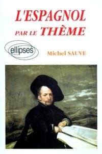 Michel Sauve - L'espagnol par le thème.