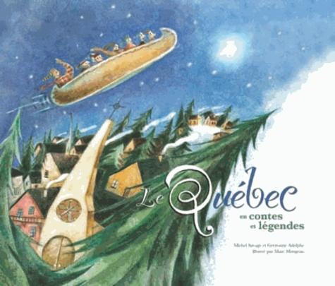 Michel Savage et Germaine Adolphe - Le Québec en contes et légendes.