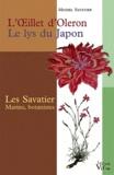 Michel Savatier - L'Oeillet d'Oleron, le lys du Japon - Les Savatier marins et botanistes.