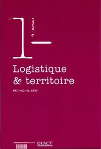 Michel Savy - Logistique et territoire.