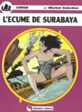 Michel Schetter - Cargo : L'écume de Surabaya.