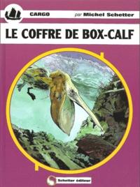 Michel Schetter - Cargo : Le coffret de box-calf.