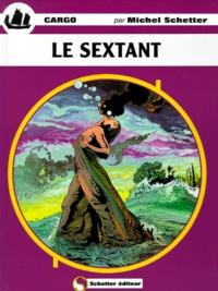 Michel Schetter - Cargo Tome 5 : Le sextant.