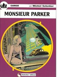 Michel Schetter - Cargo Tome 8 : Monsieur Parker.