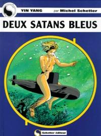 Michel Schetter - Deux satans bleus.