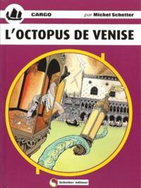 Michel Schetter - L'octopus de Venise - Cargo, 9.