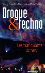 Drogue et techno. Les trafiquants de rave.pdf