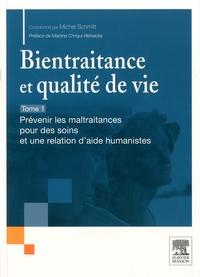 Michel Schmitt - Bientraitance et qualité de vie - Tome 1 : Prévenir les maltraitances pour des soins et une relation d'aide humanitaire ; Tome 2 : Outils et retours d'expériences.