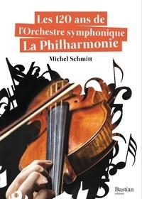 Michel Schmitt - Les 120 ans de l'orchestre symphonique la philharmonie.
