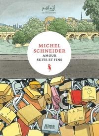 Michel Schneider - Amour suite et fins.