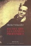 Michel Schneider - Baudelaire, les années profondes.