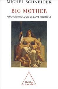 Big Mother. Psychopathologie de la vie politique.pdf